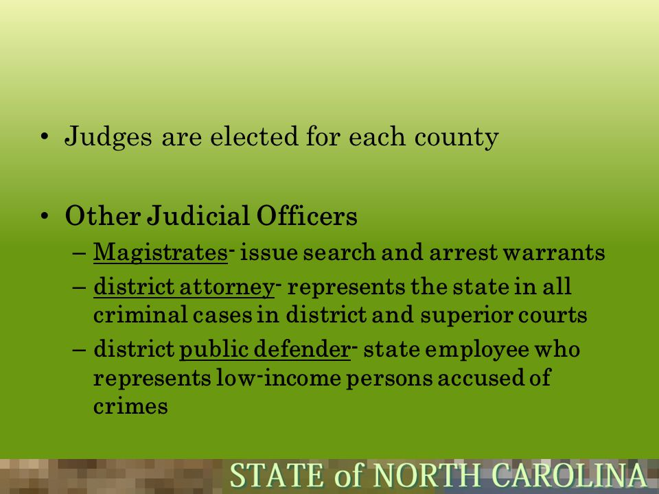 Judges are elected for each county Other Judicial Officers