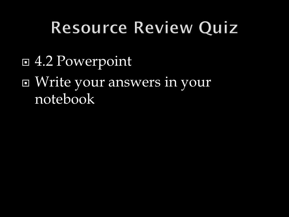 Resource Review Quiz 4.2 Powerpoint