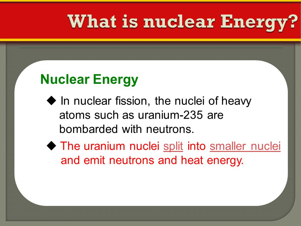 What is nuclear Energy Nuclear Energy