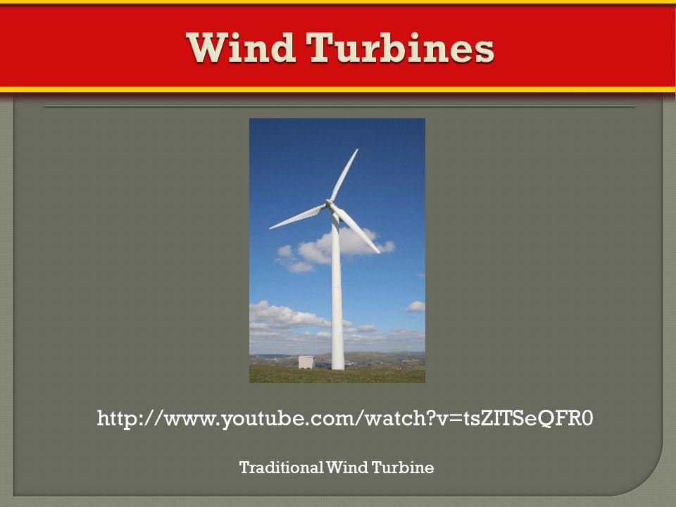 Wind Turbines http://www.youtube.com/watch v=tsZITSeQFR0