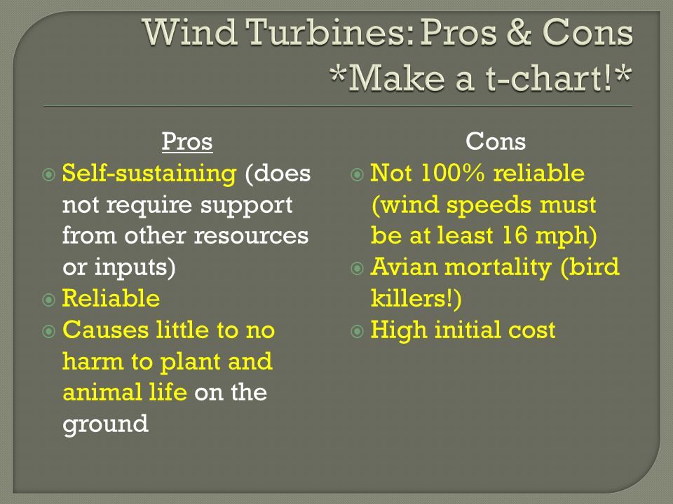 Wind Turbines: Pros & Cons *Make a t-chart!*