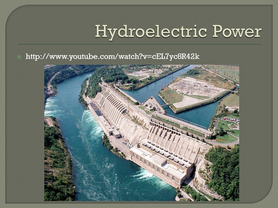 Hydroelectric Power http://www.youtube.com/watch v=cEL7yc8R42k