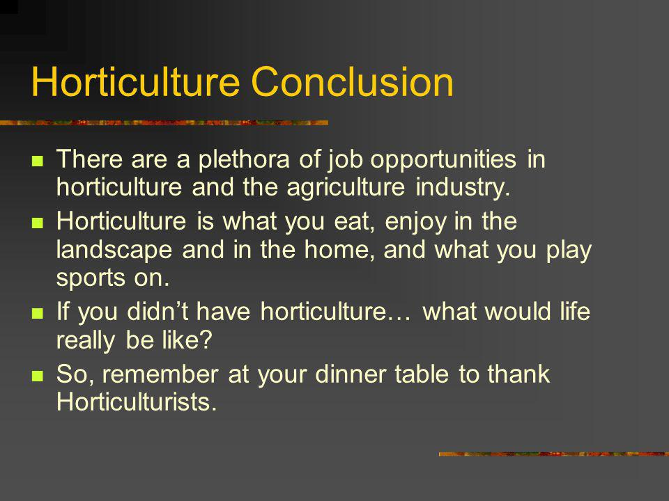 Horticulture Conclusion