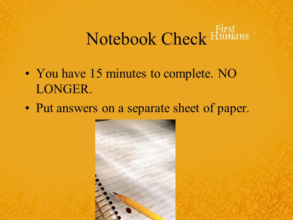 Notebook Check You have 15 minutes to complete. NO LONGER.