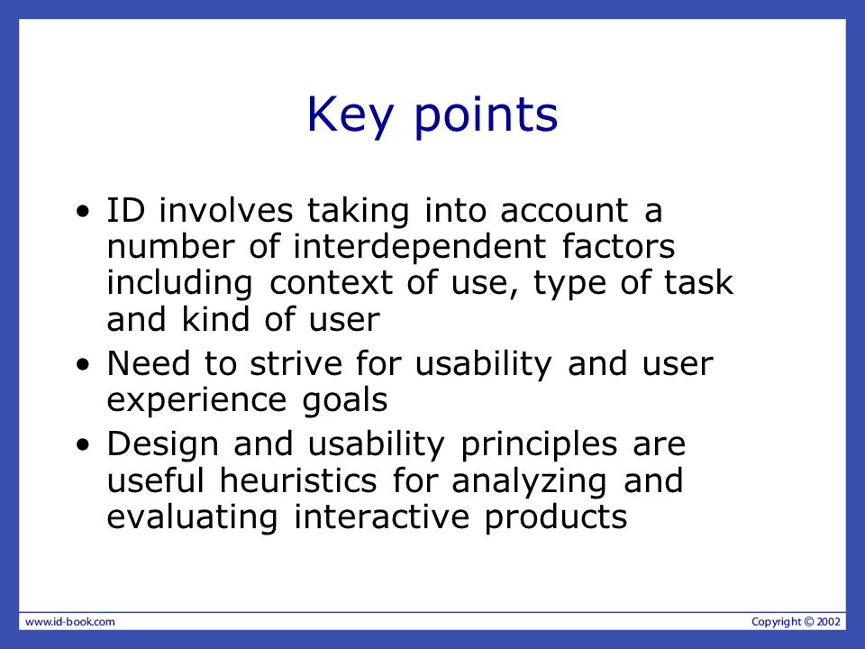 Key points ID involves taking into account a number of interdependent factors including context of use, type of task and kind of user.