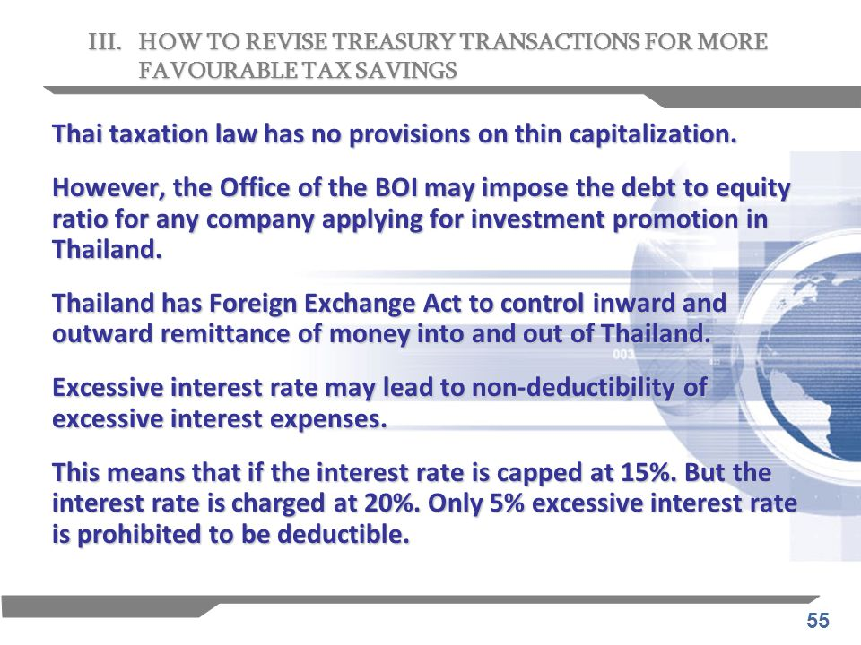 Thai taxation law has no provisions on thin capitalization.