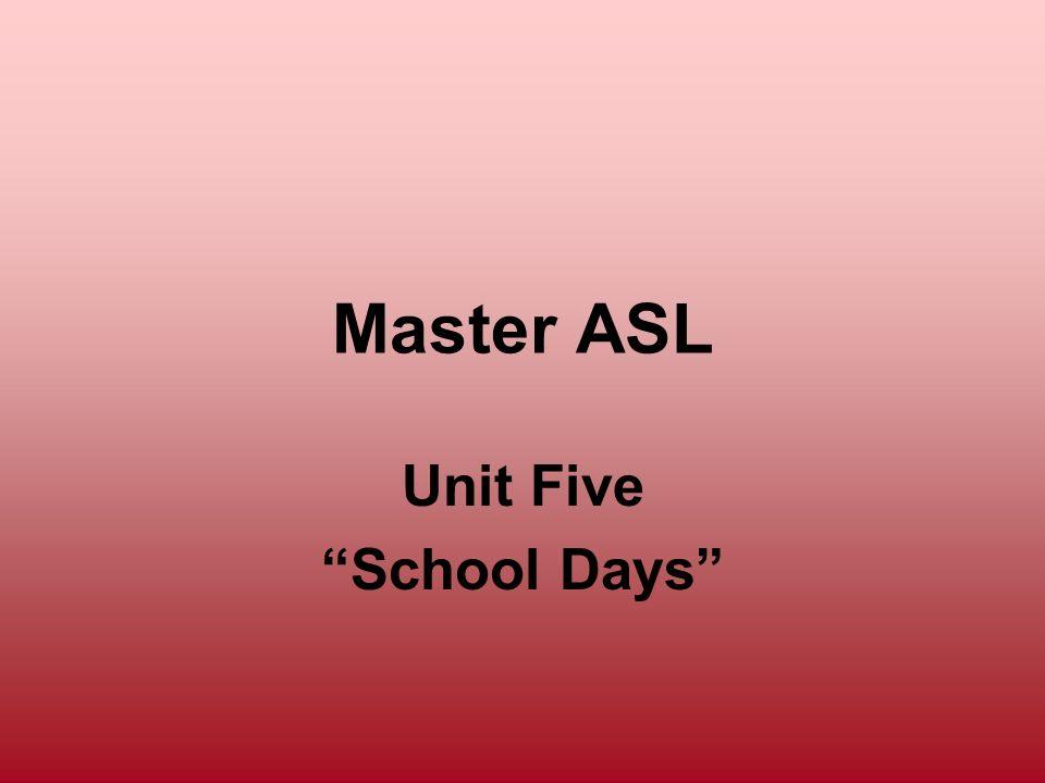 Unit Five School Days