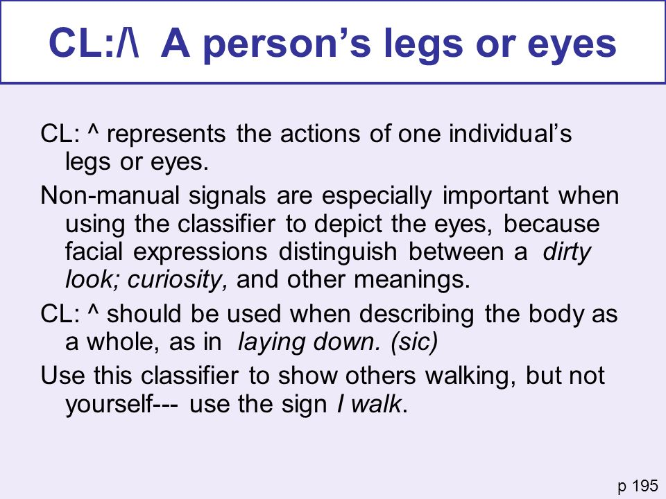 CL:/\ A person's legs or eyes