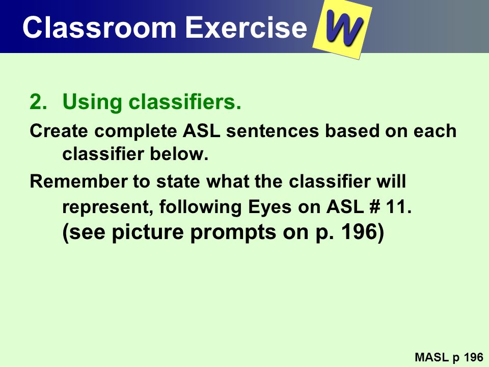 W Classroom Exercise Using classifiers.