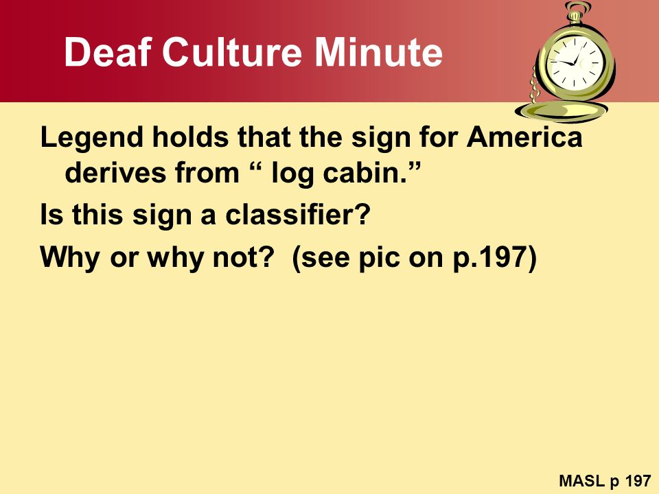 Deaf Culture Minute Legend holds that the sign for America derives from log cabin. Is this sign a classifier