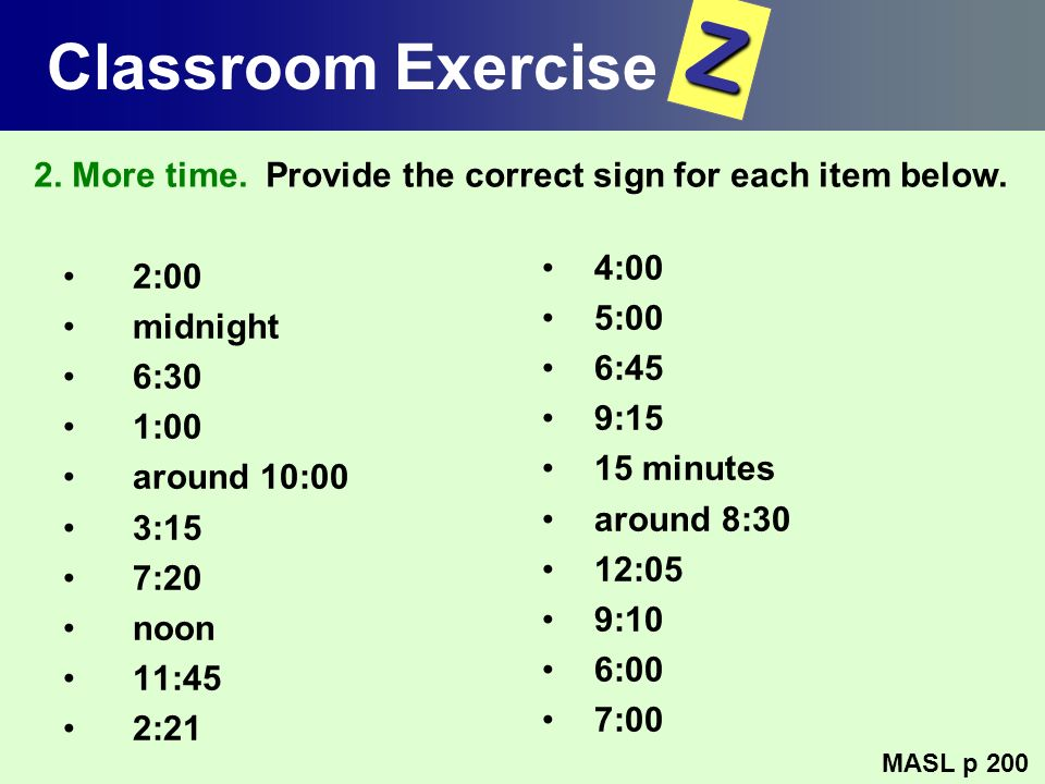 2. More time. Provide the correct sign for each item below.