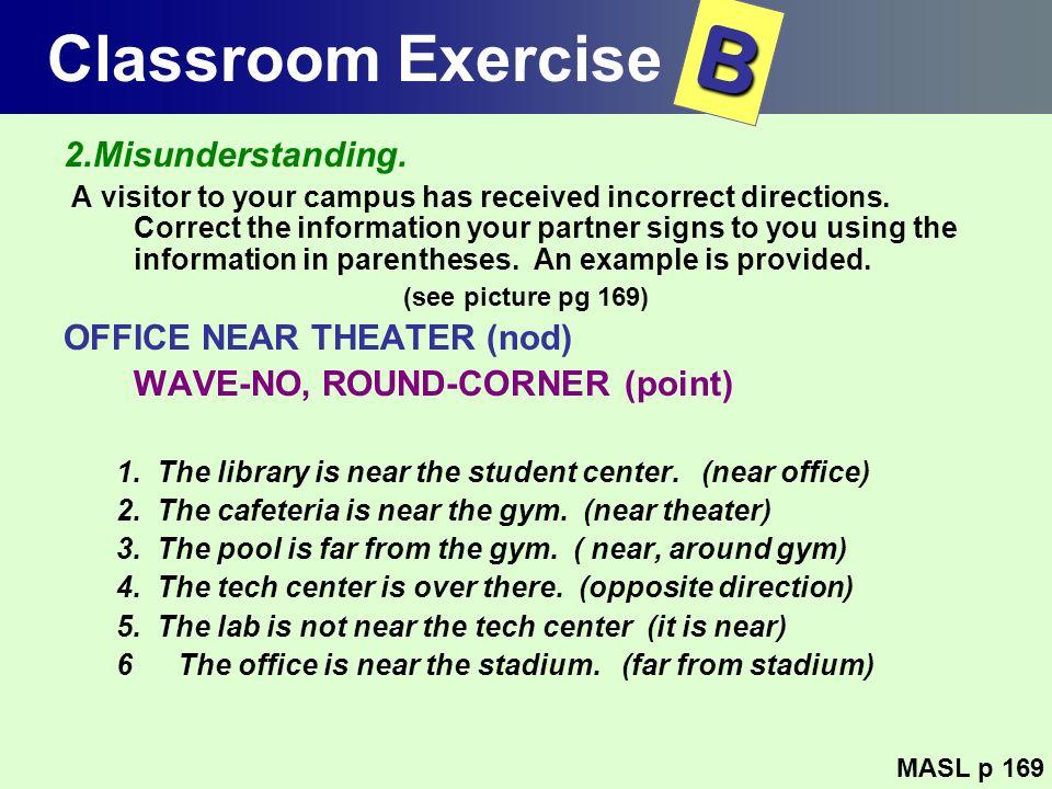 B Classroom Exercise 2.Misunderstanding. OFFICE NEAR THEATER (nod)