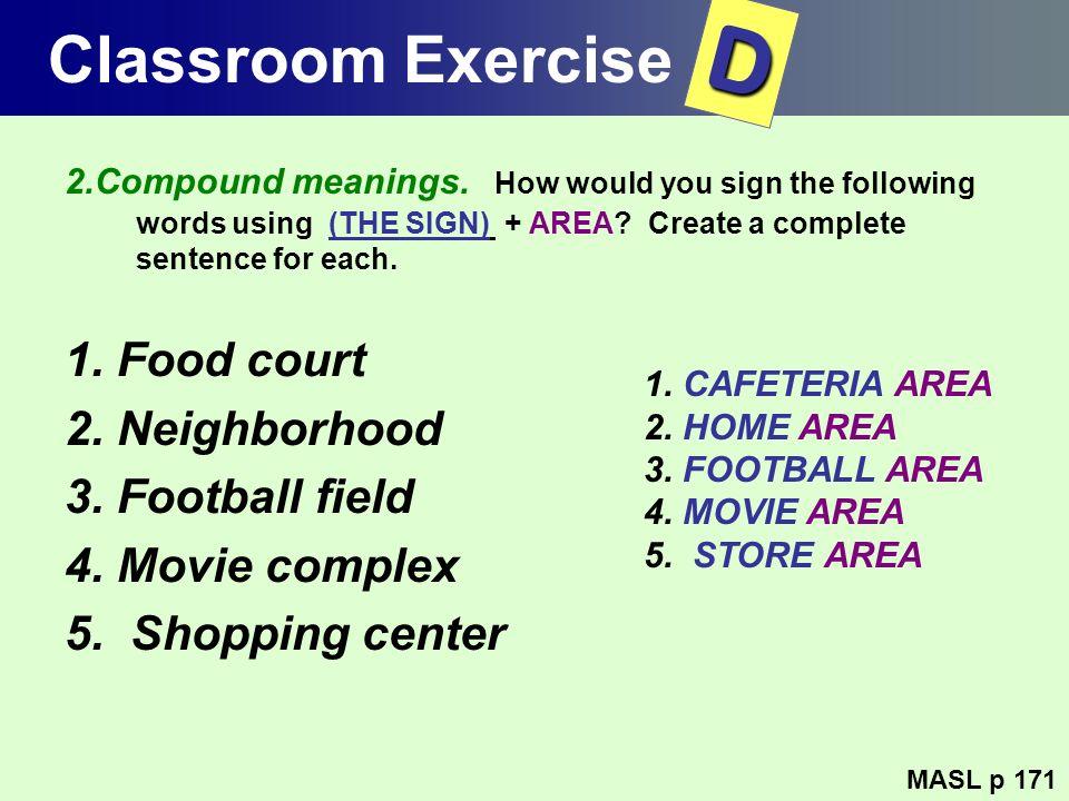 D Classroom Exercise 1. Food court 2. Neighborhood 3. Football field
