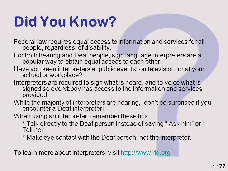 Did You Know Federal law requires equal access to information and services for all people, regardless of disability.