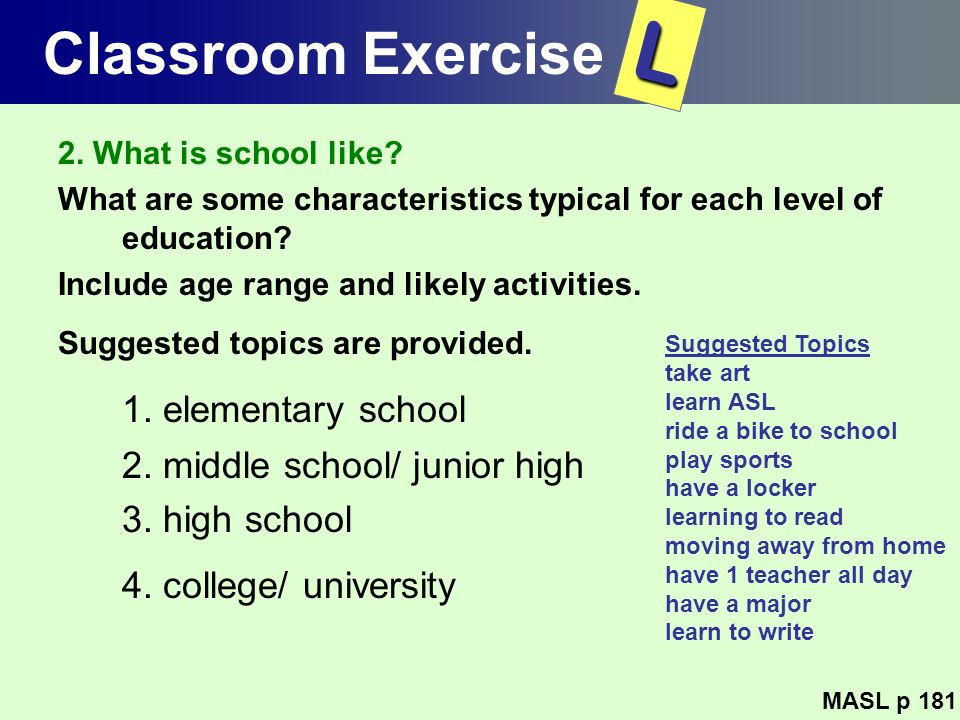 L Classroom Exercise 1. elementary school