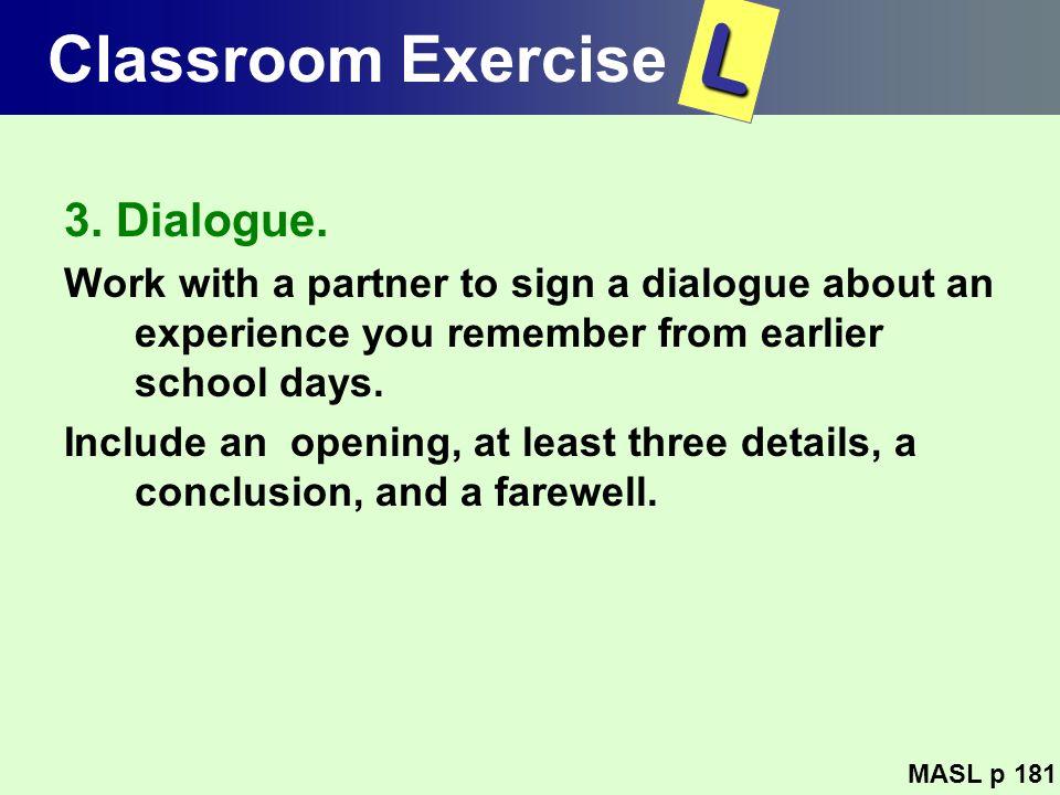 L Classroom Exercise 3. Dialogue.