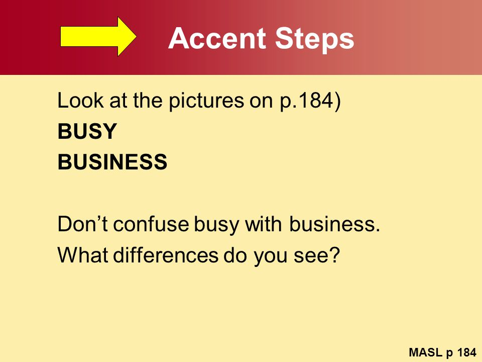Accent Steps Look at the pictures on p.184) BUSY BUSINESS