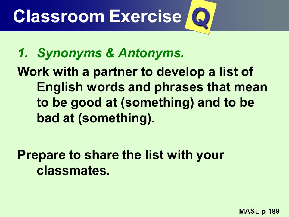 Q Classroom Exercise Synonyms & Antonyms.