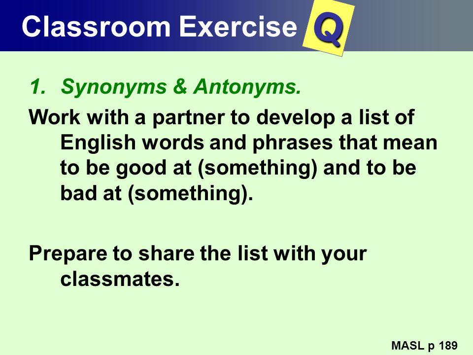 Q Classroom Exercise Synonyms & Antonyms.