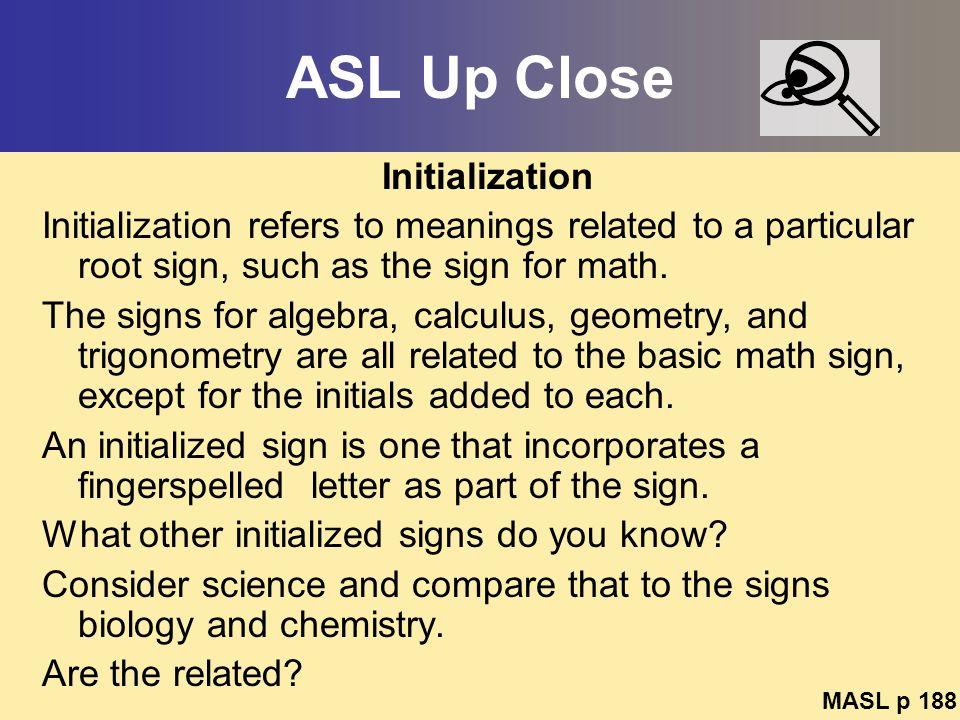 ASL Up Close Initialization