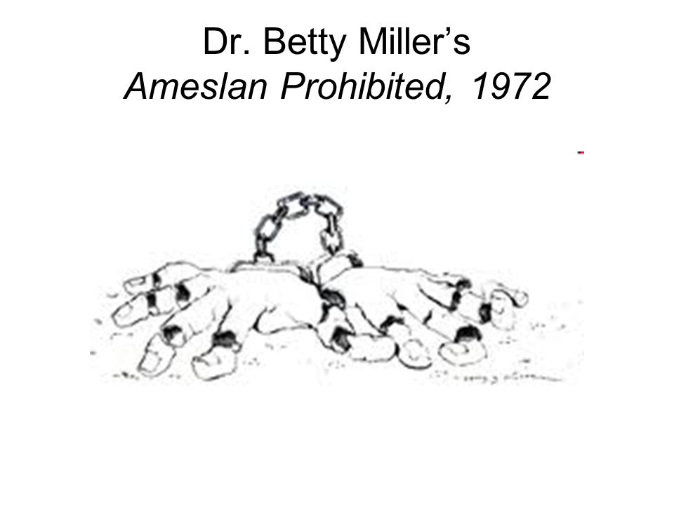 Dr. Betty Miller's Ameslan Prohibited, 1972