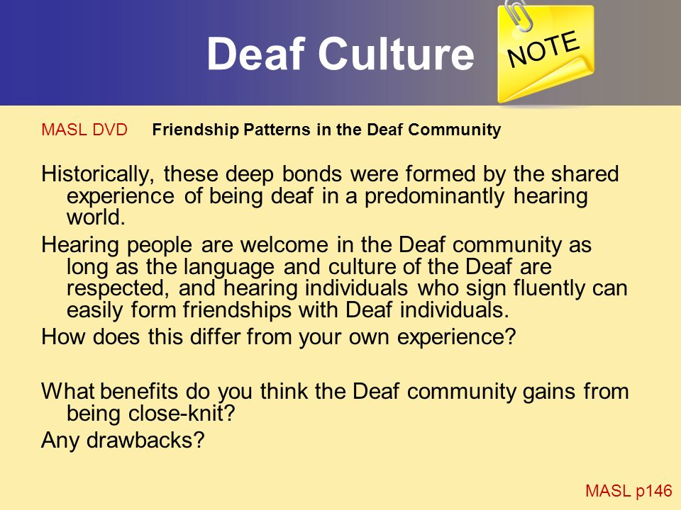 NOTE Deaf Culture. MASL DVD Friendship Patterns in the Deaf Community.