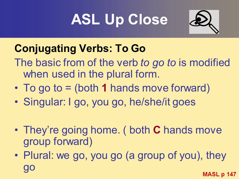 ASL Up Close Conjugating Verbs: To Go