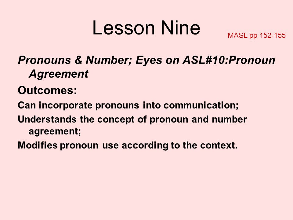 Lesson Nine Pronouns & Number; Eyes on ASL#10:Pronoun Agreement