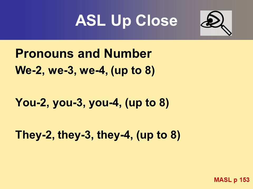 ASL Up Close Pronouns and Number We-2, we-3, we-4, (up to 8)