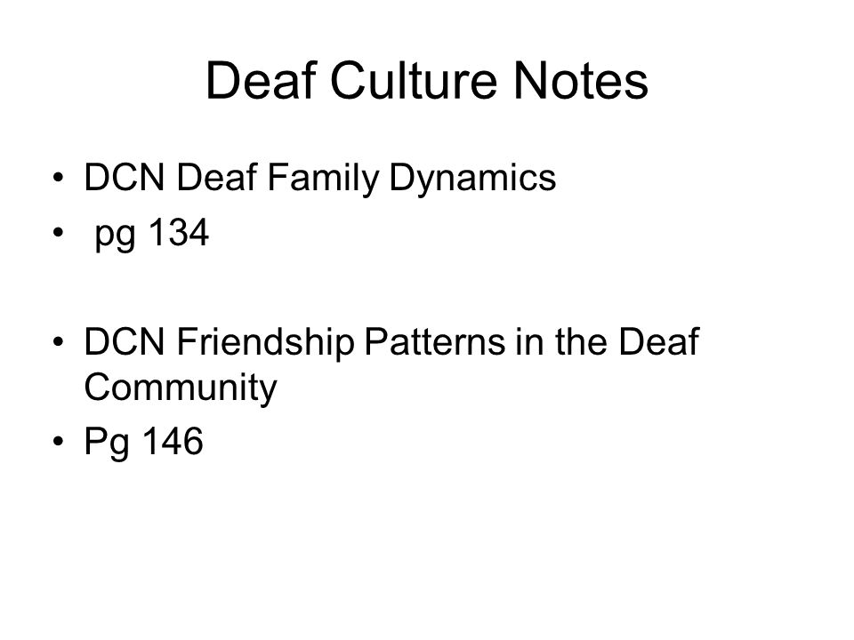 Deaf Culture Notes DCN Deaf Family Dynamics pg 134
