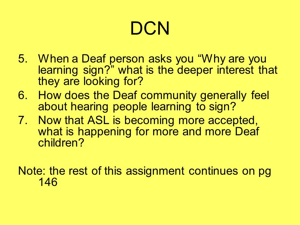 DCN When a Deaf person asks you Why are you learning sign what is the deeper interest that they are looking for