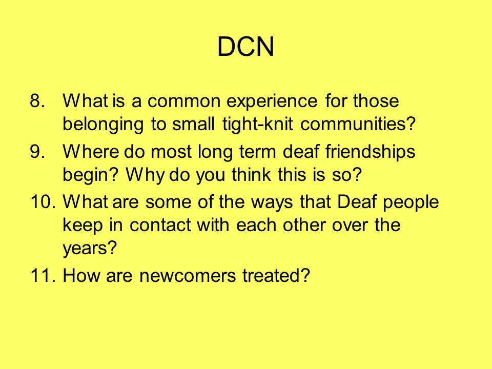 DCN What is a common experience for those belonging to small tight-knit communities