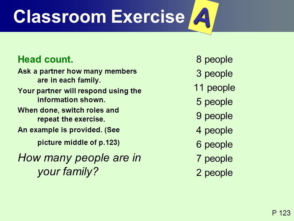 A Classroom Exercise How many people are in your family Head count.