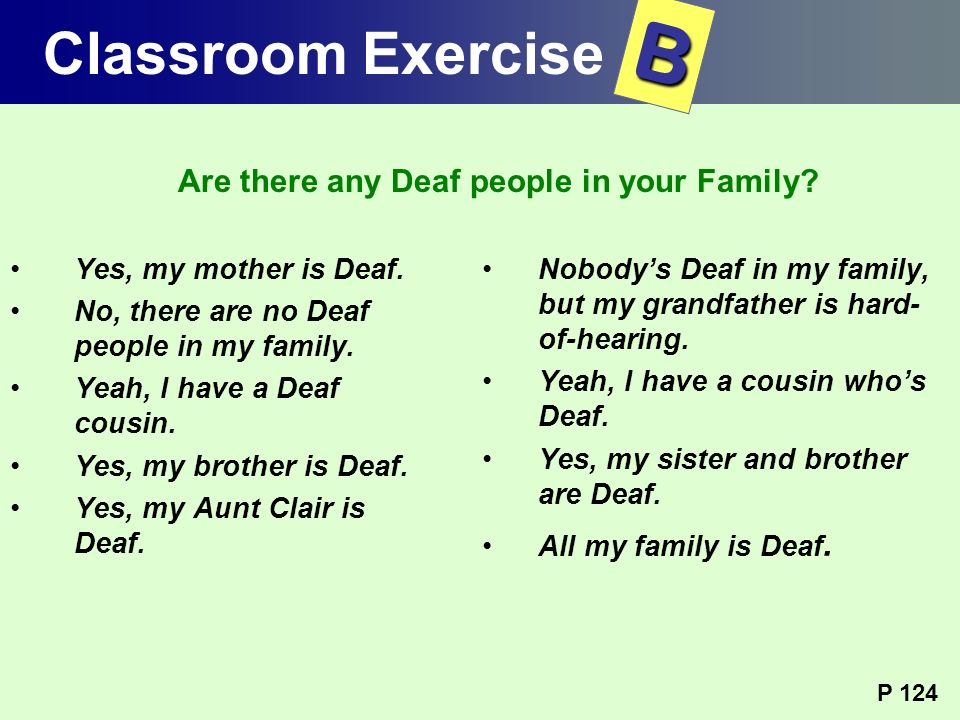 B Classroom Exercise Are there any Deaf people in your Family
