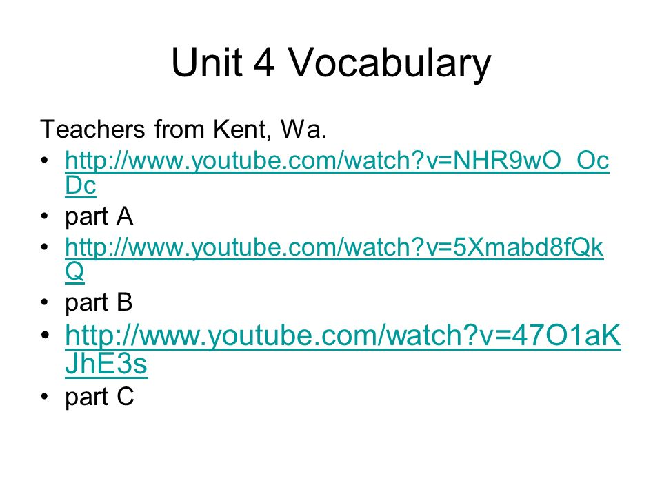 Unit 4 Vocabulary http://www.youtube.com/watch v=47O1aKJhE3s