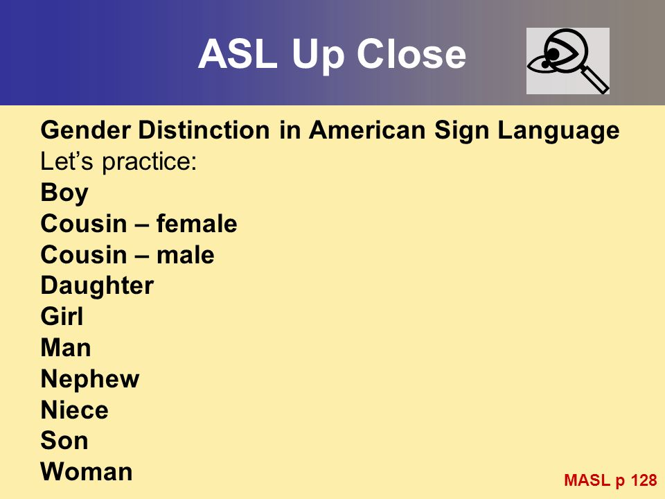 ASL Up Close Gender Distinction in American Sign Language