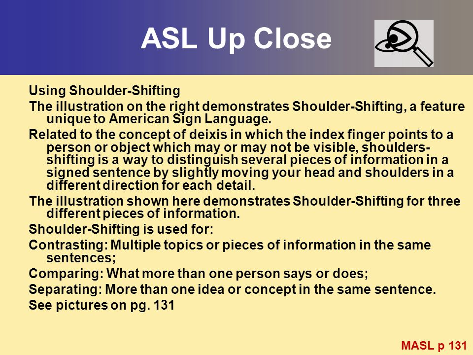 ASL Up Close Using Shoulder-Shifting