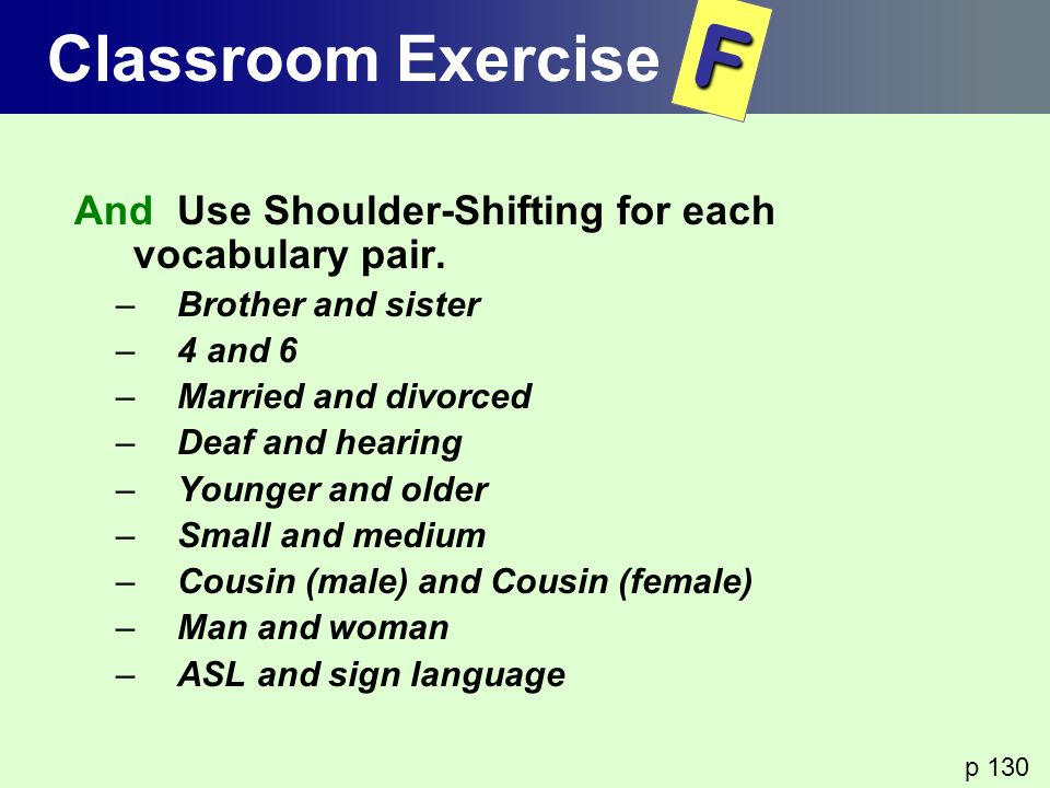 Classroom Exercise F. And Use Shoulder-Shifting for each vocabulary pair. Brother and sister. 4 and 6.