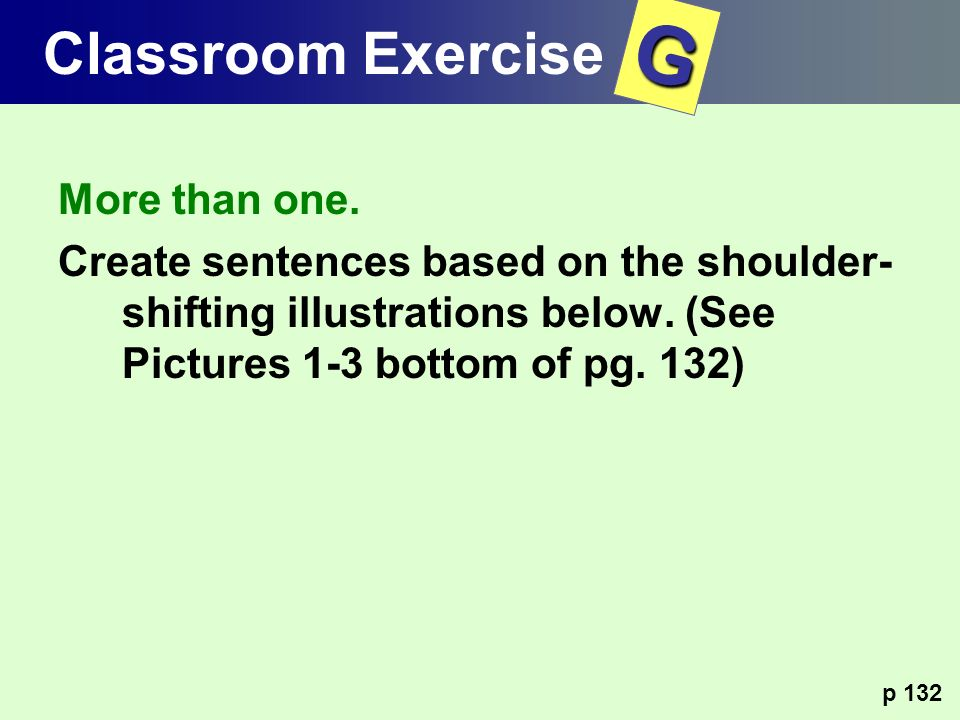 G Classroom Exercise More than one.