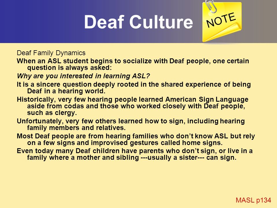 Deaf Culture NOTE Deaf Family Dynamics