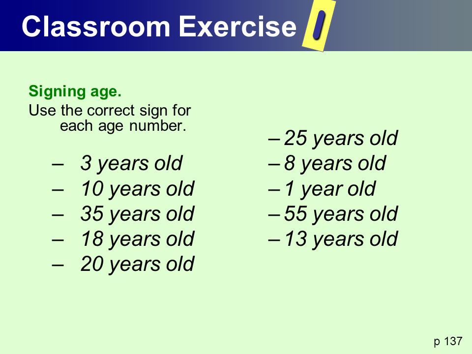 I Classroom Exercise 3 years old 10 years old 35 years old