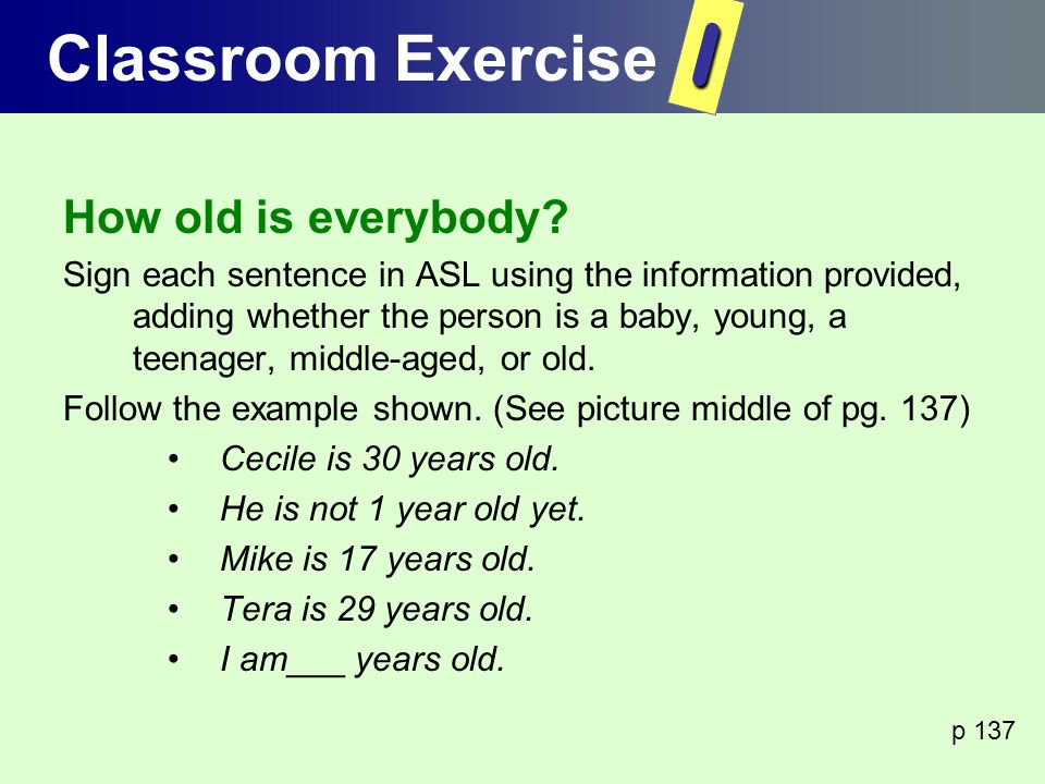 I Classroom Exercise How old is everybody