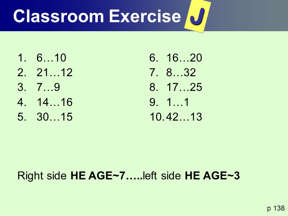 J Classroom Exercise 6…10 21…12 7…9 14…16 30…15 16…20 8…32 17…25 1…1