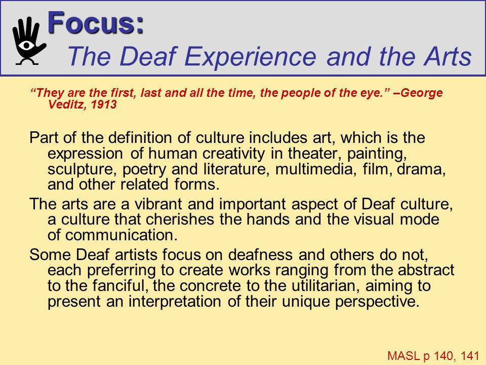 Focus: The Deaf Experience and the Arts