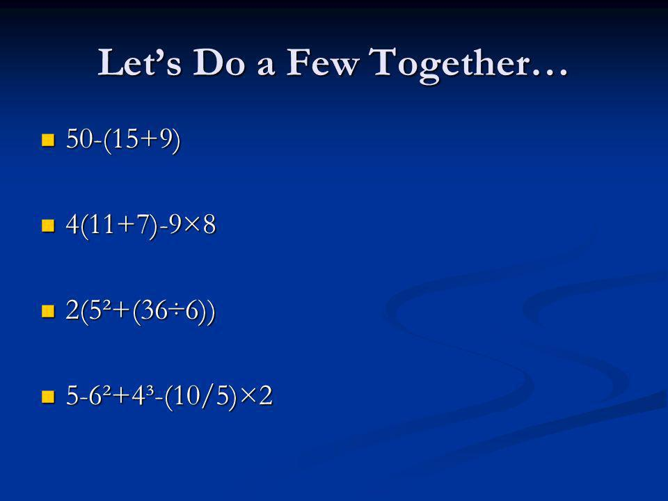 Let's Do a Few Together…
