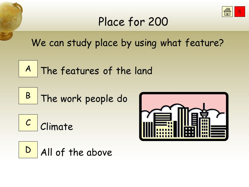 Place for 200 We can study place by using what feature