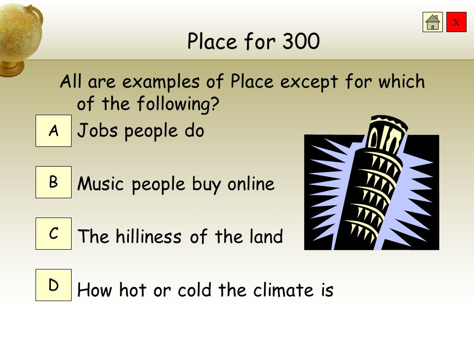 Place for 300 All are examples of Place except for which of the following Jobs people do. Music people buy online.