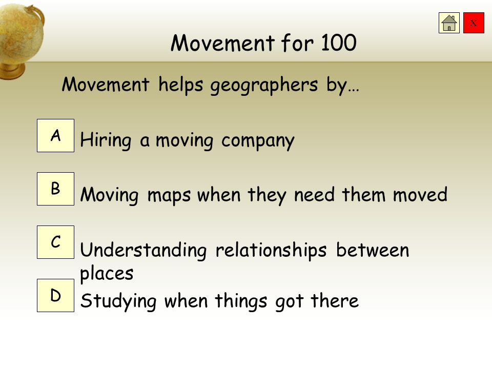 Movement for 100 Movement helps geographers by…