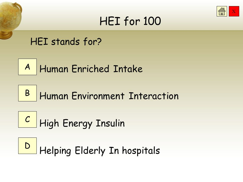 HEI for 100 HEI stands for Human Enriched Intake