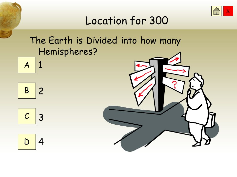 Location for 300 The Earth is Divided into how many Hemispheres 1 2 3